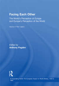 ヨーロッパと非ヨーロッパ:相互認識の歴史(全2巻)<br>Facing Each Other (2 Volumes) : The World's Perception of Europe and Europe's Perception of the World