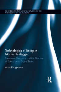 ハイデガーにおける存在の技術:デジタル時代の近接性、比喩と教育の問い<br>Technologies of Being in Martin Heidegger : Nearness, Metaphor and the Question of Education in Digital Times