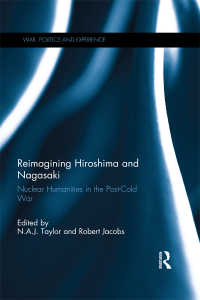 広島・長崎の原爆の悲劇を想像し直す<br>Reimagining Hiroshima and Nagasaki : Nuclear Humanities in the Post-Cold War