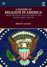 アメリカ宗教史:南北戦争後から21世紀まで<br>A History of Religion in America : From the End of the Civil War to the Twenty-First Century