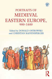 中世東欧史人物伝<br>Portraits of Medieval Eastern Europe, 900–1400