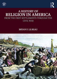 アメリカ宗教史:最初の定住から南北戦争まで<br>A History of Religion in America : From the First Settlements through the Civil War