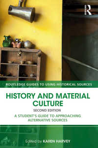 物質文化の史料としての利用法(第2版)<br>History and Material Culture : A Student's Guide to Approaching Alternative Sources(2)