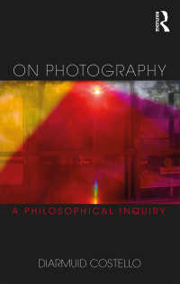 写真:哲学的探究<br>On Photography : A Philosophical Inquiry