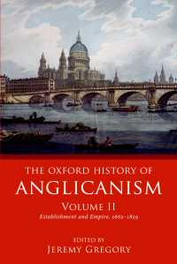 オックスフォード版 聖公会の歴史 第2巻:1662-1829年<br>The Oxford History of Anglicanism, Volume II : Establishment and Empire, 1662 -1829