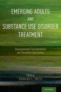 Emerging Adults and Substance Use Disorder Treatment : Developmental Considerations and Innovative Approaches