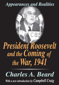 『ル-ズベルトの責任  日米戦争はなぜ始まったか』(原書)<br>President Roosevelt and the Coming of the War, 1941 : Appearances and Realities