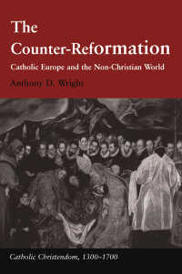 反宗教改革(第2版)<br>The Counter-Reformation : Catholic Europe and the Non-Christian World(2)