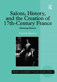 17世紀フランスのサロン、歴史と創造:記憶を束ねること<br>Salons, History, and the Creation of Seventeenth-Century France : Mastering Memory