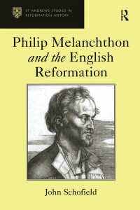 メランヒトンとイギリス市民革命<br>Philip Melanchthon and the English Reformation