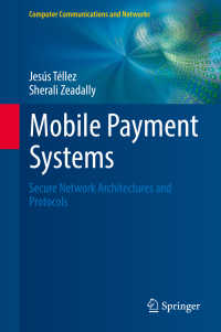Mobile Payment Systems〈1st ed. 2017〉 : Secure Network Architectures and Protocols