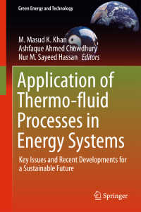 Application of Thermo-fluid Processes in Energy Systems〈1st ed. 2018〉 : Key Issues and Recent Developments for a Sustainable Future