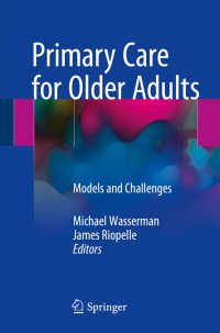 Primary Care for Older Adults〈1st ed. 2018〉 : Models and Challenges