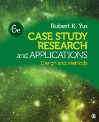 事例研究法:設計と方法(第6版)<br>Case Study Research and Applications : Design and Methods(Sixth Edition)