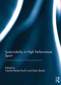 Sustainability in high performance sport : Current practices - Future directions