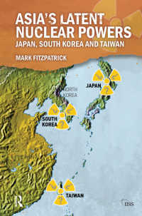 アジアの潜在的核戦力:日本、韓国と台湾<br>Asia's Latent Nuclear Powers : Japan, South Korea and Taiwan