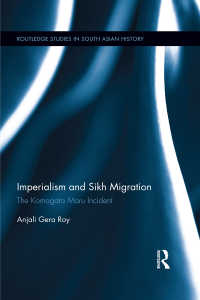 駒形丸事件と英領インドの統治<br>Imperialism and Sikh Migration : The Komagata Maru Incident