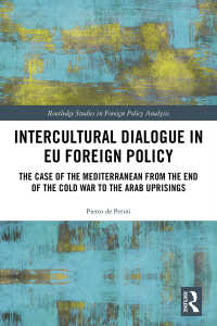 EU対外政策にみる異文化間対話<br>Intercultural Dialogue in EU Foreign Policy : The Case of the Mediterranean from the End of the Cold War to the Arab Uprisings