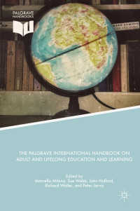 成人・生涯教育と学習ハンドブック<br>The Palgrave International Handbook on Adult and Lifelong Education and Learning〈1st ed. 2018〉