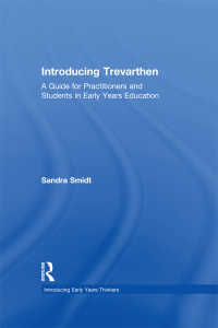 トレヴァーセン入門:幼児教育における教師と生徒のためのガイド<br>Introducing Trevarthen : A Guide for Practitioners and Students in Early Years Education
