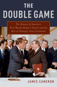 The Double Game : The Demise of America's First Missile Defense System and the Rise of Strategic Arms Limitation