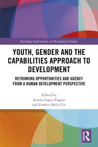 若者、ジェンダーと開発への能力アプローチ<br>Youth, Gender and the Capabilities Approach to Development : Rethinking Opportunities and Agency from a Human Development Perspective