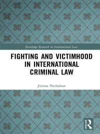 国際刑法における戦闘行為と被害者性<br>Fighting and Victimhood in International Criminal Law
