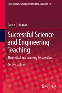 科学・工学の教授法(第2版)<br>Successful Science and Engineering Teaching〈2nd ed. 2018〉 : Theoretical and Learning Perspectives(2)