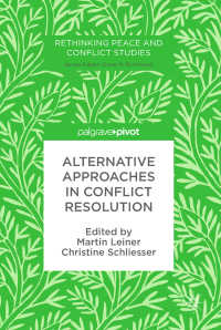 紛争解決への代替的アプローチ<br>Alternative Approaches in Conflict Resolution〈1st ed. 2018〉