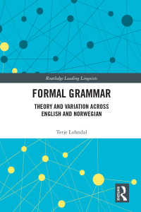Terje Lohndal形式文法論文集(代表的言語学者)<br>Formal Grammar : Theory and Variation across English and Norwegian