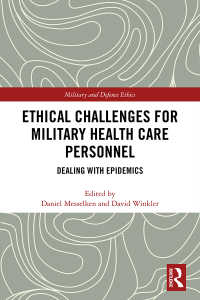 軍隊における医療従事者の倫理的課題<br>Ethical Challenges for Military Health Care Personnel : Dealing with Epidemics