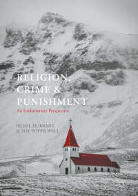 宗教、犯罪と刑罰:進化論的考察<br>Religion, Crime and Punishment〈1st ed. 2017〉 : An Evolutionary Perspective