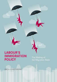 英国労働党の移民政策<br>Labour's Immigration Policy〈1st ed. 2018〉 : The Making of the Migration State