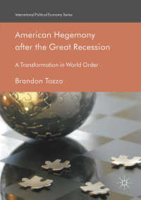 大不況後のアメリカのヘゲモニー<br>American Hegemony after the Great Recession〈1st ed. 2018〉 : A Transformation in World Order