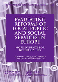 欧州の地域公共サービス改革の評価<br>Evaluating Reforms of Local Public and Social Services in Europe〈1st ed. 2018〉 : More Evidence for Better Results
