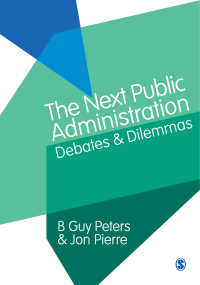 次世代の行政:論争とジレンマ<br>The Next Public Administration : Debates and Dilemmas