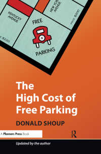 無料駐車場のコスト(改訂版)<br>The High Cost of Free Parking : Updated Edition
