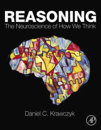 推論の神経科学<br>Reasoning : The Neuroscience of How We Think