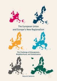 EUと欧州の新たなリージョナリズム<br>The European Union and Europe's New Regionalism〈1st ed. 2018〉 : The Challenge of Enlargement, Neighborhood, and Globalization