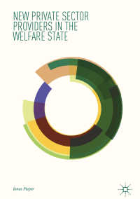 民間部門による福祉サービスの供給<br>New Private Sector Providers in the Welfare State〈1st ed. 2018〉