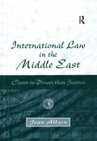 中東における国際法<br>International Law in the Middle East : Closer to Power than Justice