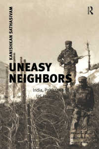インド、パキスタンと米国対外政策<br>Uneasy Neighbors : India, Pakistan and US Foreign Policy
