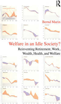 有閑社会の福祉?<br>Welfare in an Idle Society? : Reinventing Retirement, Work, Wealth, Health and Welfare