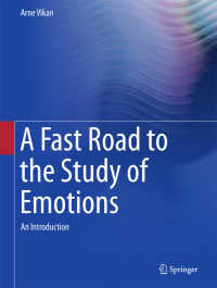 情動研究:入門<br>A Fast Road to the Study of Emotions〈1st ed. 2017〉 : An Introduction