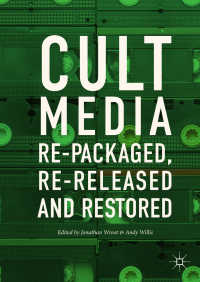 カルト・メディア論<br>Cult Media〈1st ed. 2017〉 : Re-packaged, Re-released and Restored
