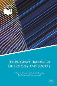 生物学と社会ハンドブック<br>The Palgrave Handbook of Biology and Society〈1st ed. 2018〉