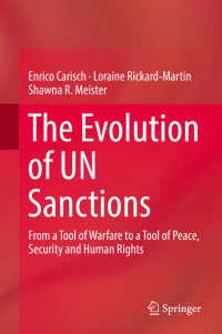 国連による制裁の進歩:戦争のツールから平和・安全保障・人権のツールへ<br>The Evolution of UN Sanctions〈1st ed. 2017〉 : From a Tool of Warfare to a Tool of Peace, Security and Human Rights
