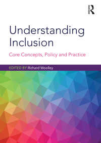 包含を理解する:コア概念、政策と実践<br>Understanding Inclusion : Core Concepts, Policy and Practice