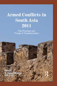 南アジアの武力紛争 2011<br>Armed Conflicts in South Asia 2011 : The Promise and Threat of Transformation