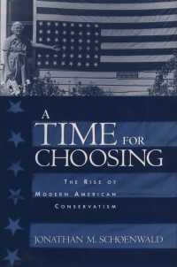 現代アメリカにおける保守主義の登場<br>A Time for Choosing : The Rise of Modern American Conservatism